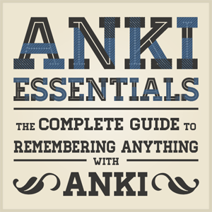 100+ pages covering everything you need to know about using Anki
