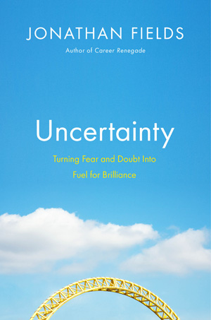 Post image for Uncertainty by Jonathan Fields – Summary